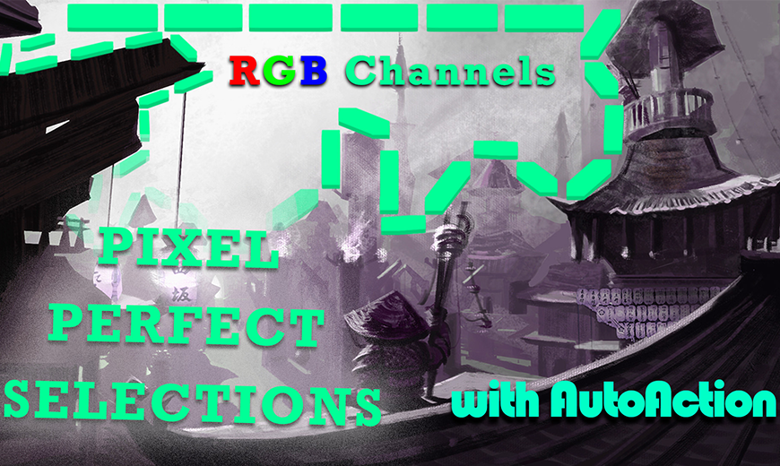 Auto Action: RGB Channels for the Pixel Perfect Selection!